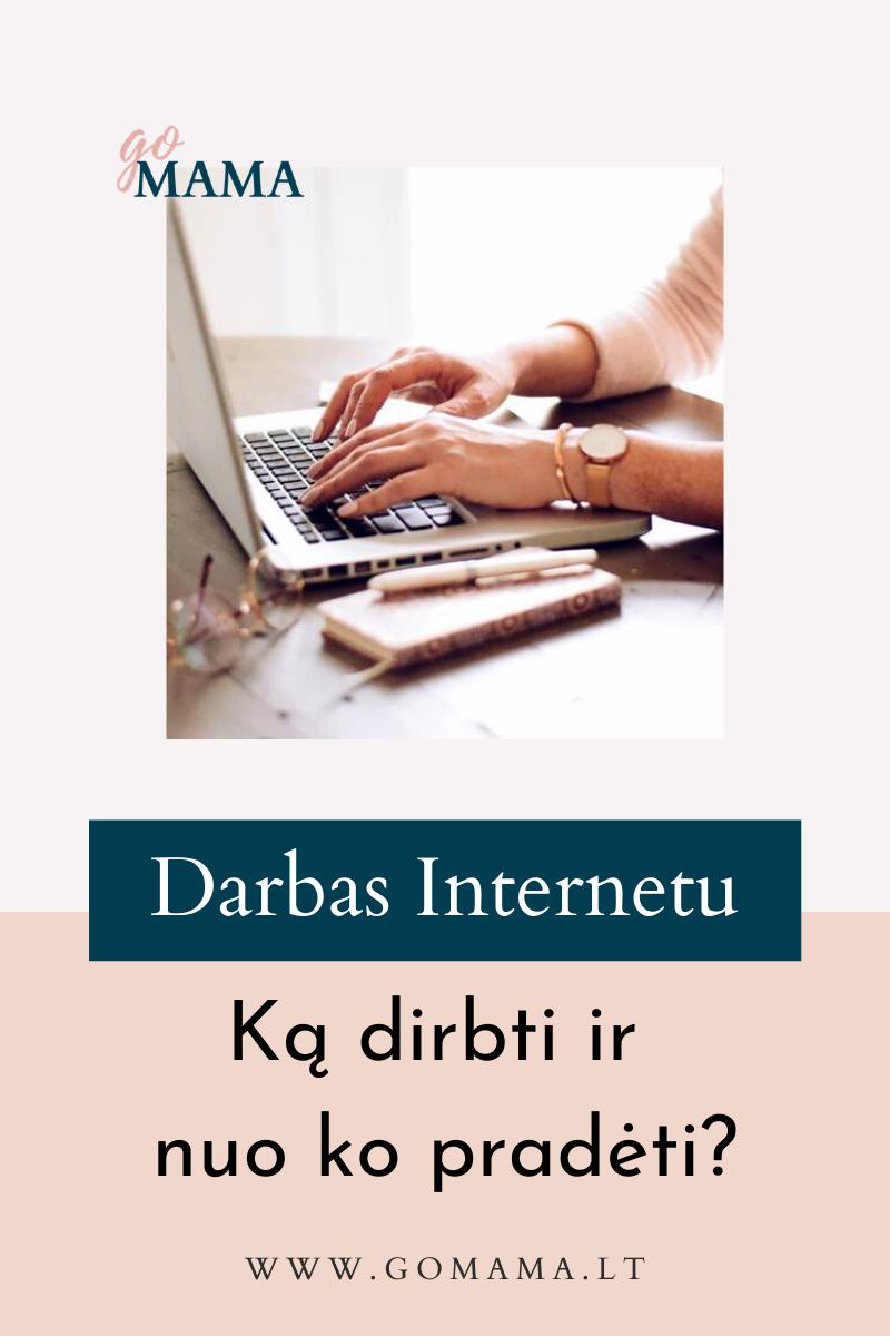 darbas internetu gomama