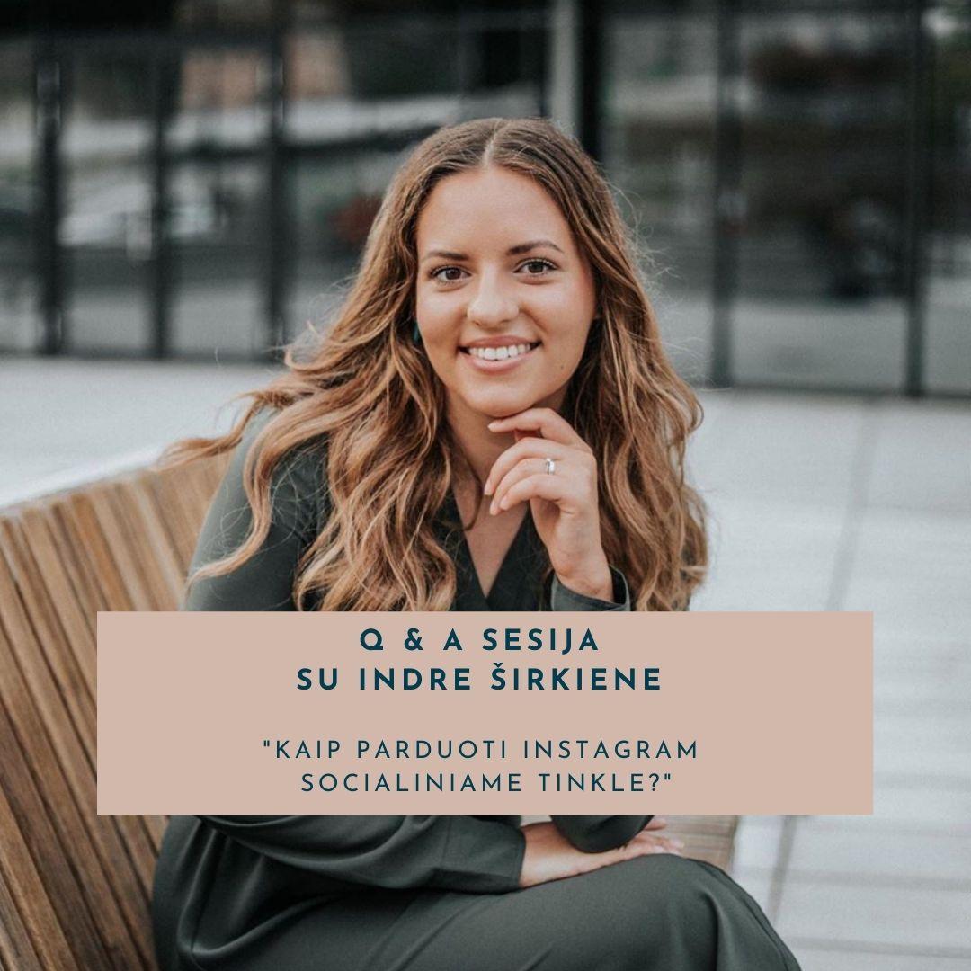 Socialinių tinklų ir rinkodaros specialistė Indrė Širkienė, kaip parduoti instagram socialiniame tinkle gomama kursai